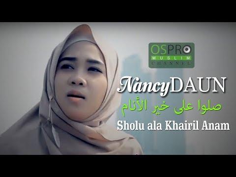 Sholu ala Khairil Anam صلوا على خير الأنام (busyro lana) - NancyDAUN