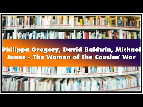 Philippa Gregory David Baldwin Michael Jones - The Women Of The Cousins' War Audiobook