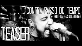 N-MI | Contra Passo do Tempo part. Matheus Coleredger (Teaser Oficial)
