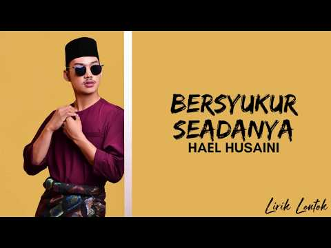 Free Download Hael Husaini - Bersyukur Seadanya (lirik Video) Mp3 dan Mp4