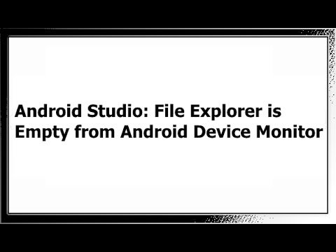 Android Studio: File Explorer is Empty from Android Device Monitor