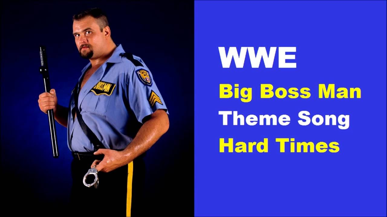 WWE Big Boss Man Theme Song - Hard Times