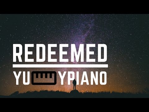 Redeemed (yummypiano Arrangement)