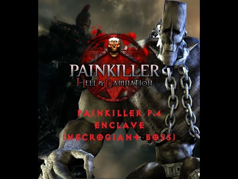 Painkiller Hell and Damnation P.4 - Enclave (Necrogiant boss) |