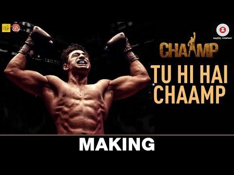 Tu Hi Hai Chaamp - Making | Chaamp | Dev &...