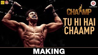 Tu Hi Hai Chaamp - Making | Chaamp | Dev & Rukmini | Raj Chakraborty | Jeet Gannguli