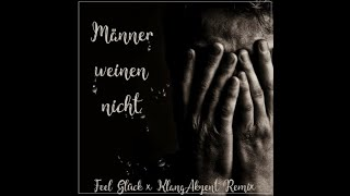 Adesse - Männer Weinen Nicht (Feel Glück x KlangAkzent Remix)
