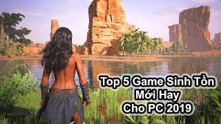 Top 5 Game Sinh Tồn Mới Hay Cho PC 2019 (Có Link Download)