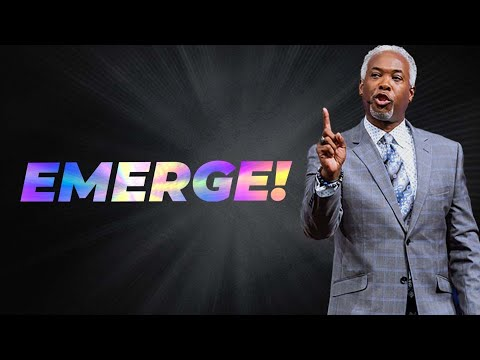 Emerge! | Bishop Dale C. Bronner | Word of Faith Family Worship Cathedral