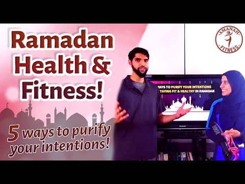 5 WAYS to Purify Your Intentions for HEALTH & FITNESS this Ramadan [RAMADAN 2017]