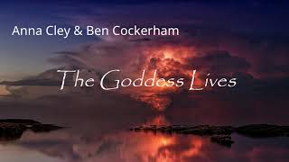 The goddess lives - Anna Cley & Ben Cockerham