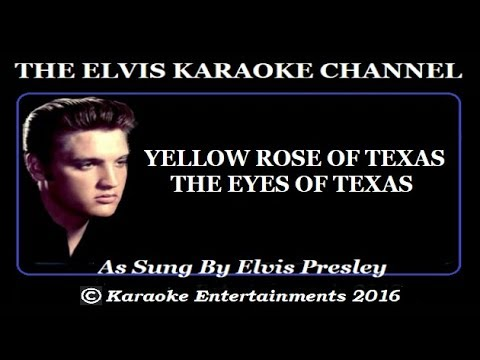 Elvis At The Movies Karaoke The Yellow Rose Of Texas The Eyes Of Texas