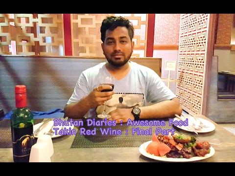 Watch at your own risk~Bhutan Diaries~Thupka~Takin Red Wine~Karaoke~Final Part
