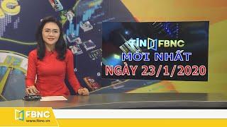 Tin tức Việt Nam mới nhất hôm nay ngày 23/1/2020 | Tin tức tổng hợp