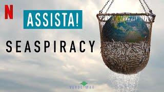 Seaspiracy vai fundo nas causas da degradação do oceano, pressiona ONGs e gera críticas da indústria