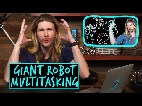 Giant Robot Multitasking | Because Science Footnotes
