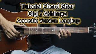 Chord Gitar Gigi - Akhirnya | Lengkap Petikan Versi Acoustic