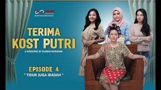 """Terima Kost Putri the series : Episode 4 """"Tidur juga ibadah"""""""