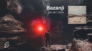 Download Lagu Bazanji - On My Own (Prod. Taylor King) mp3