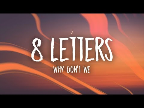 Why Don't We - 8 Letters (Lyrics) Mp3