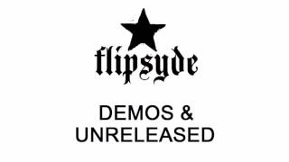 Flipsyde - Demos & Unreleased (Unofficial Compilation)