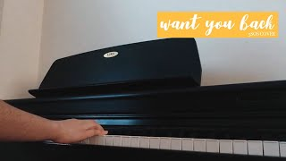 Want You Back ; 5 Seconds of Summer Piano Cover
