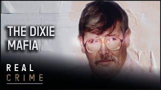 The Dixie Mafia | the FBI Files S2 EP7 | True Crime Documentary | Real Crime