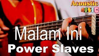 Power Slaves - Malam ini (Acoustic Karaoke)