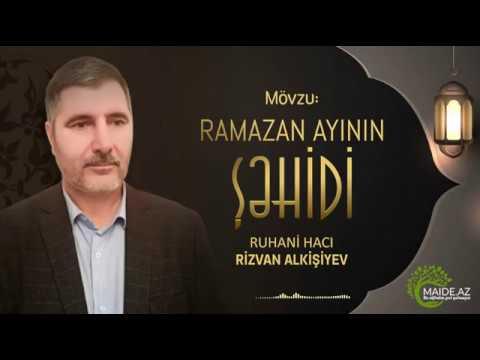 Mövzu: Ramazan ayının şəhidi - Ruhani Hacı Rizvan Alkişiyev