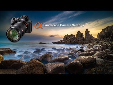 Camera Settings For Shooting Landscapes - Sony Alpha Tutorial
