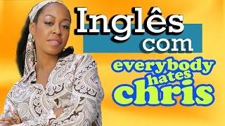 Aprenda inglês com séries - TODO MUNDO ODEIA O CHRIS #3