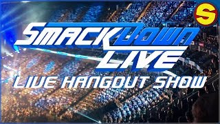 WWE SMACKDOWN LIVE! Come hang out!