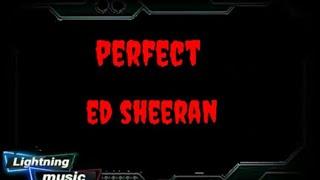 Perfect~Ed sheeran (Lirik dan terjemahan)
