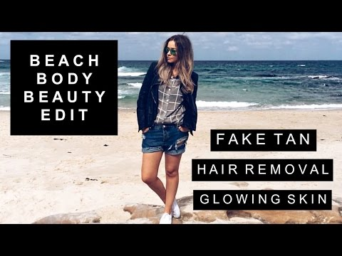 The Beach Body Beauty Edit | Hair Removal, Self Tanning, Glowing Skin | Beauty.Life.Michelle