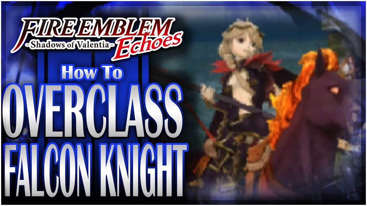 How To OVERCLASS Your Falcon Knight | Fire Emblem Echoes DLC: Altar of the  Skylord!