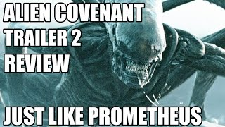 Alien Covenant Trailer 2 Review