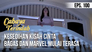 CAHAYA TERINDAH - Kesedihan Kisah Cinta Bagas Dan Marvel Mulai Terasa [19 Agustus 2019]