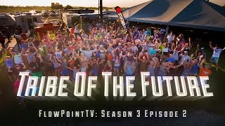 TRIBE OF THE FUTURE: FlowPointTV S3 E2