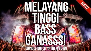 TINGGI BROO!! JUNGLE DUTCH 2019 FULLBASS ((DJ YOSRA REMIX))