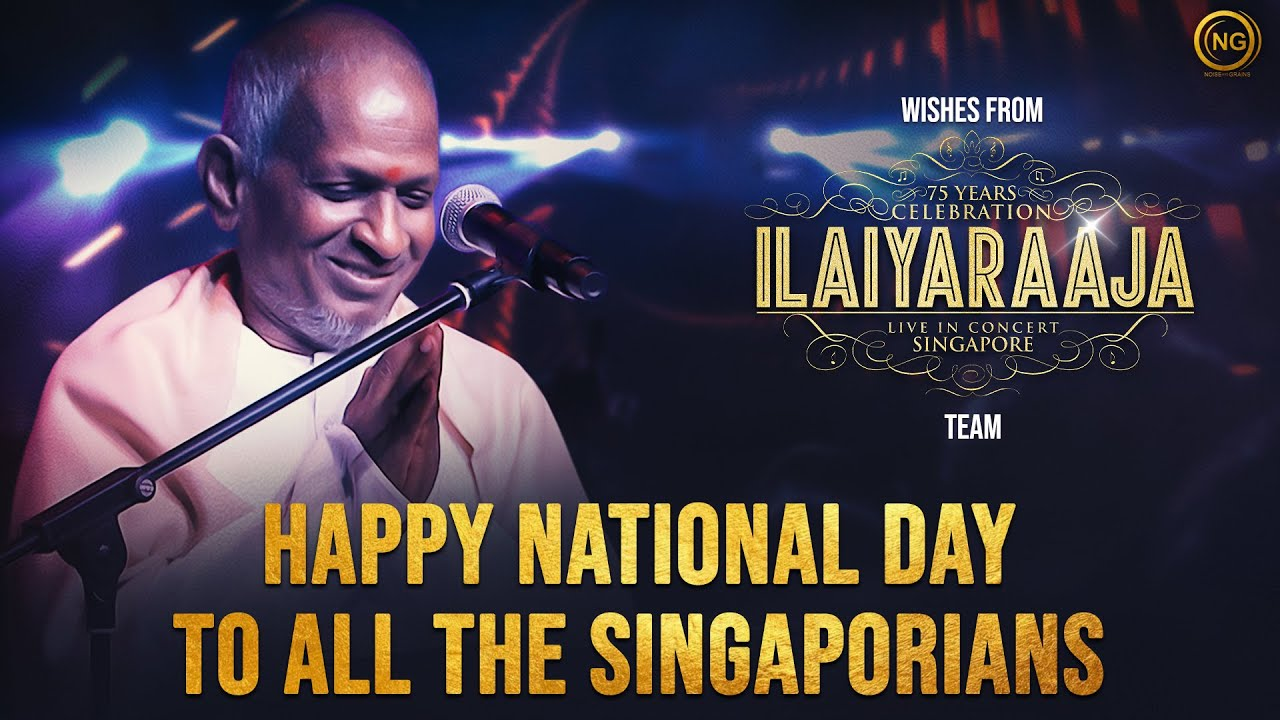 Happy Singapore National Day | Ilaiyaraaja 75 After Movie  | Noise and Grains