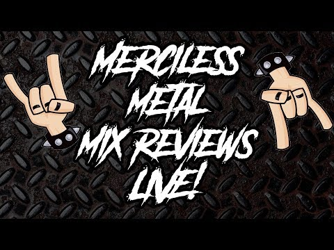 Merciless Metal Mix Reviews - LIVE