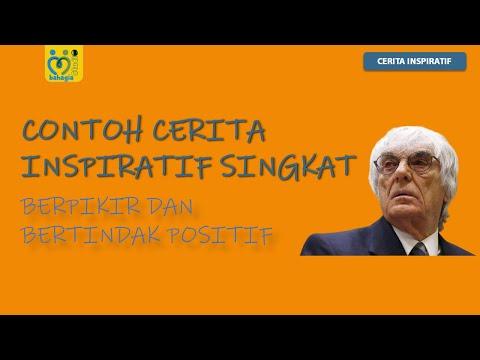 CONTOH CERITA INSPIRATIF SINGKAT NYATA : BERPIKIR DAN BERTINDAK POSITIF