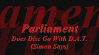 Parliament ~ Does Disc Go With D.A.T. (Simon Says)