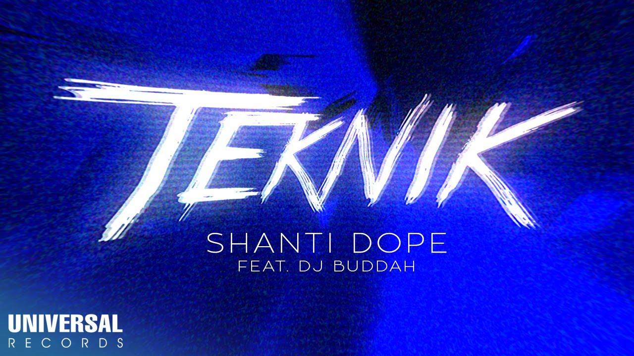 Shanti Dope feat. DJ Buddah - Teknik (Official Lyric Video)