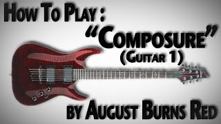 "How To Play ""Composure"" by August Burns Red (Guitar 1)"