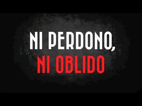 NI PERDONO, NI OBLIDO | Don't forgive, don't forget