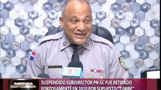 """Suspendido subdirector PN SC fue retirado forzosamente en 2010 por supuesto """"tumbe"""""""