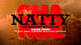 Natty - Change (REMIX) Ft. Alborosie, Mic Righteous, Busy Signal and Akala