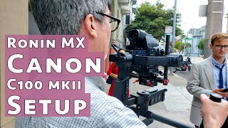Ronin MX Canon C100 Mark II