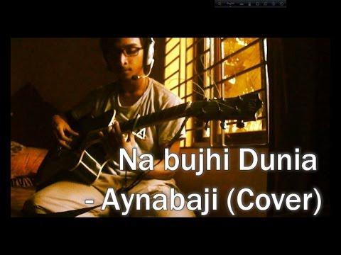Na bujhi Dunia    Aynabaji    Chirkutt (Cover) by Acidic